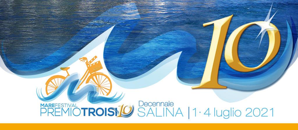 """Salina """"covid free"""": dall'1 al 4 luglio il Decennale del Premio Troisi"""